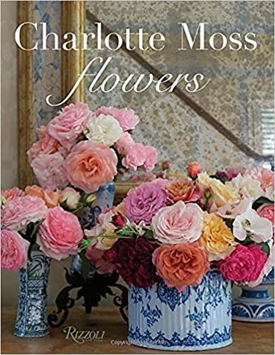 """Charlotte Moss Flowers"""