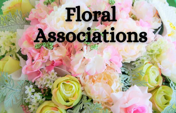 """Floral Associations"""