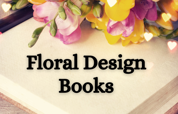 """""""Floral design books etc"""""""