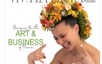Featured Podcast – The Art and Business of Flowers