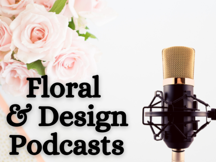 """""""floral and Design Podcasts"""""""